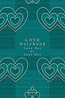"""Love Notebook: Stylebook, Artist Notebook, Passion Planner, Love Journal for Couples, 6"""" x 9"""", 120 pages (From Heart Series)"""