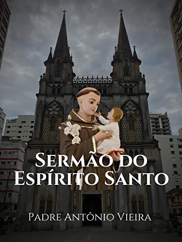 Sermão do Espírito Santo (Portuguese Edition)