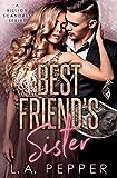 Best Friends Sister: A Brother's Best Friend Romance (A Billion Scandals Book 2)