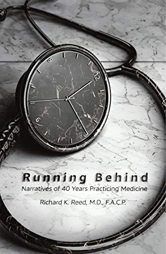 Running Behind: Narratives of 40 Years Practicing Medicine (English Edition)