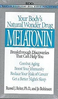 Melatonin: Natural Wonder Drug: Combat Aging, Boost Immunity, Reduce Cancer Risk, Better Sleep