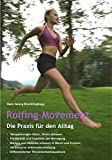 Rolfing-Movement: Die Praxis für den Alltag