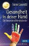 Gesundheit in deiner Hand - 2020: Der besondere Mondkalender - Irene Lauretti