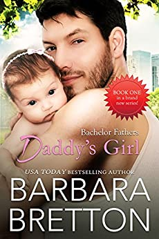 Daddy's Girl : Bachelor Fathers by [Barbara Bretton]