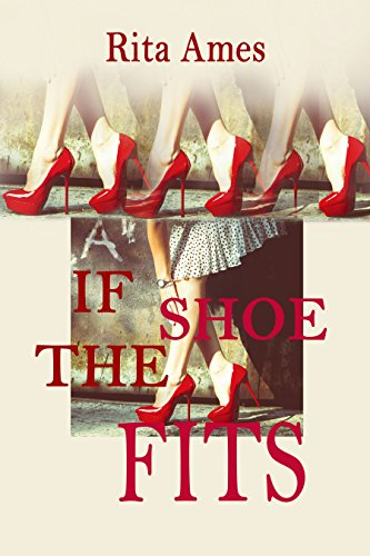 Book: If The Shoe Fits - Steamy, Erotic Romance by Rita Ames