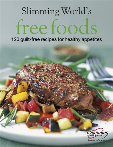 Free Foods: Guilt-Free Food for Healthy Appetites
