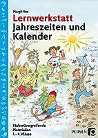 Lernwerkstatt Jahreszeiten und Kalender: Fcherbergreifende Materialien (1. bis 4. Klasse)