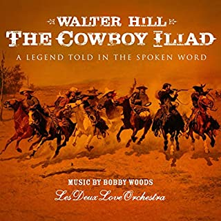 The Cowboy Iliad     A Legend Told in the Spoken Word              Written by:                                                                                                                                 Walter Hill                               Narrated by:                                                                                                                                 Walter Hill                      Length: 25 mins     Not rated yet     Overall 0.0