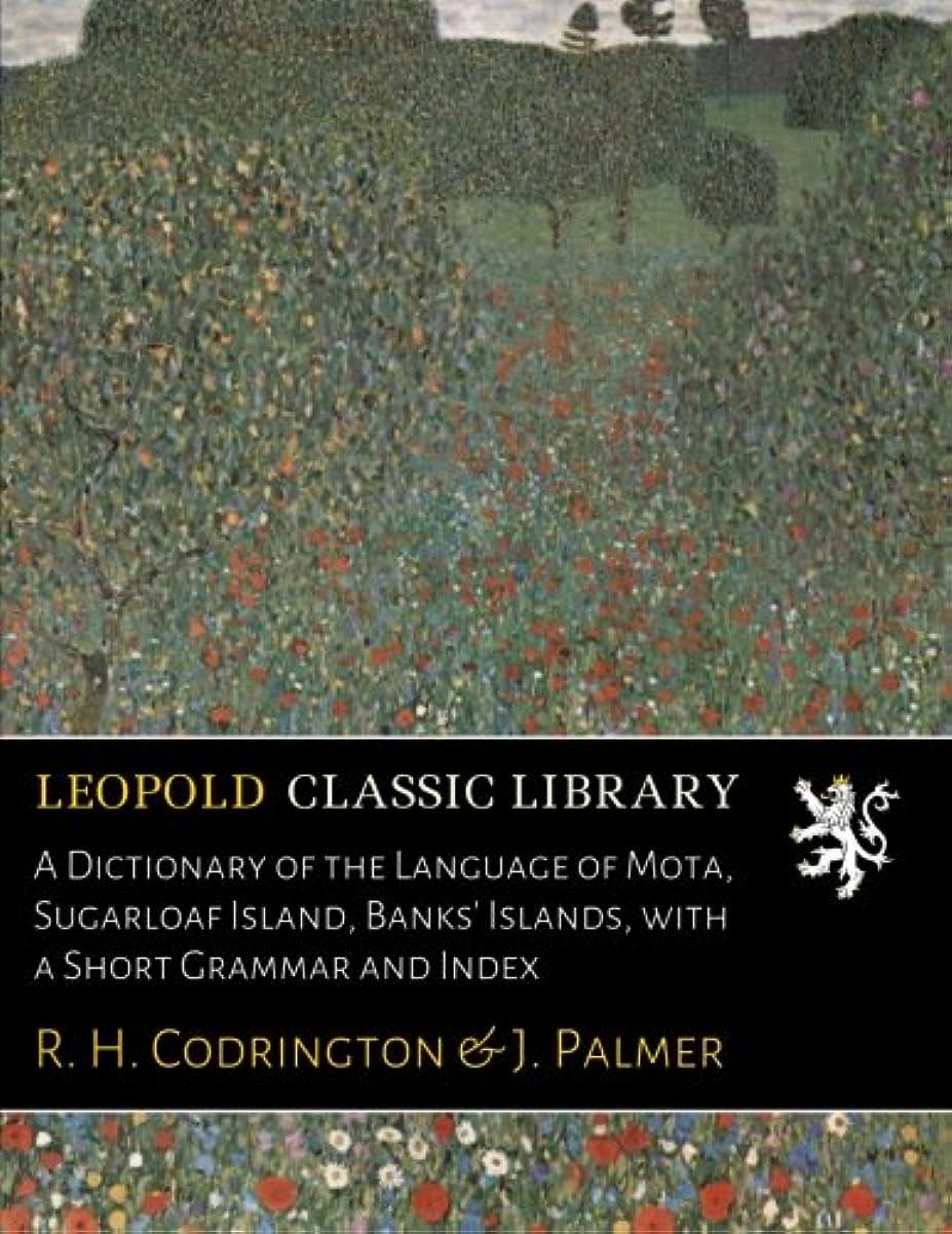 分調べるそれるA Dictionary of the Language of Mota, Sugarloaf Island, Banks' Islands, with a Short Grammar and Index