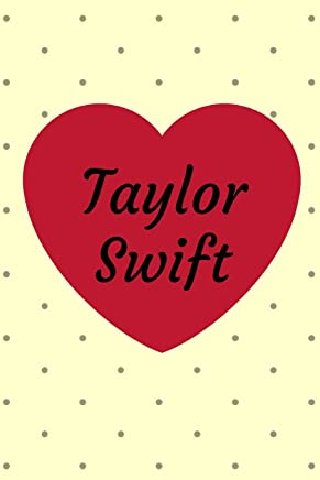 Taylor Swift: Taylor Fan Lover Notebook / Journal / Diary/ Planner/ Composition 120 Lined Pages (6 x 9) To Write What You Want