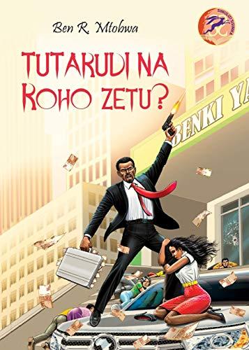 Tutarudi na Roho Zetu? (Swahili Edition)