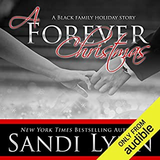 A Forever Christmas     A Black Family Holiday Story              By:                                                                                                                                 Sandi Lynn                               Narrated by:                                                                                                                                 David Benjamin Munroe,                                                                                        Felicity Bliss                      Length: 2 hrs and 17 mins     89 ratings     Overall 4.5