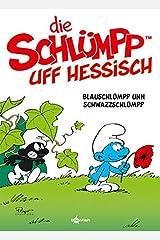 De Schluempp uff Hessisch: Blauschluempp unn Schwazzschluempp: Die Schluempfe Mundart 1 ハードカバー