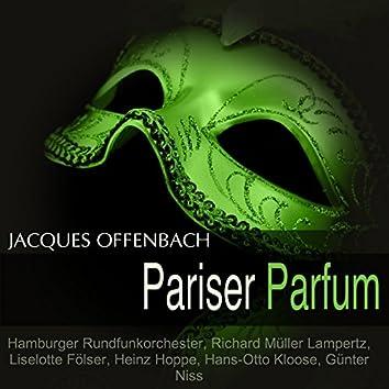 Offenbach: Pariser Parfum