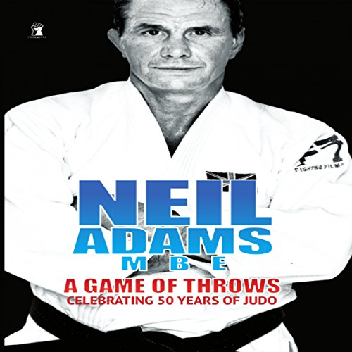 Neil Adams MBE Autobiography: A Game of Throws cover art