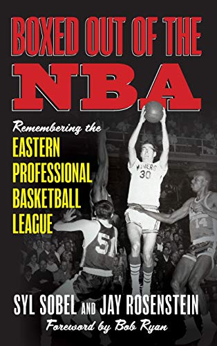 Boxed out of the NBA: Remembering the Eastern Professional Basketball League