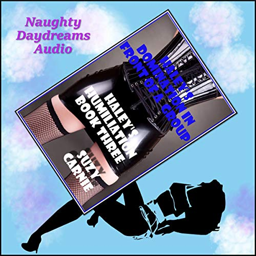 Haley's Domination in Front of a Group: The Working Girl's Domination audiobook cover art