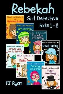 Rebekah - Girl Detective Books 1-8: Fun Short Story Mysteries for Children Ages 9-12 (The Mysterious Garden, Alien Invasio...