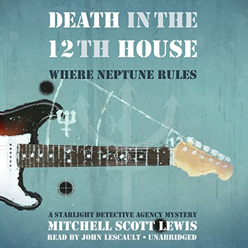 Death in the 12th House: Where Neptune Rules     A Starlight Detective Agency Mystery, Book 2              De :                                                                                                                                 Mitchell Scott Lewis                               Lu par :                                                                                                                                 John Lescault                      Durée : 6 h et 37 min     Pas de notations     Global 0,0