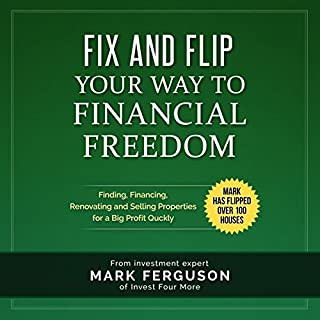 Fix and Flip Your Way to Financial Freedom audiobook cover art