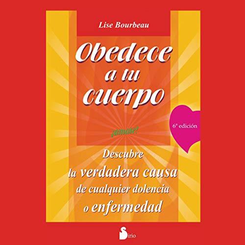 Obedece a tu cuerpo, ámate (Narración en Castellano) [Your Body's Telling You: Love Yourself!] audiobook cover art
