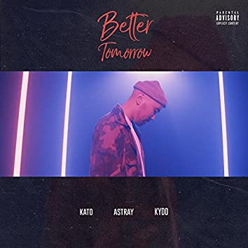 Better Tomorrow (feat. Astray & Kydd)