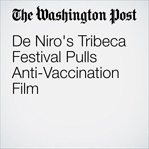 De Niro's Tribeca Festival Pulls Anti-Vaccination Film cover art