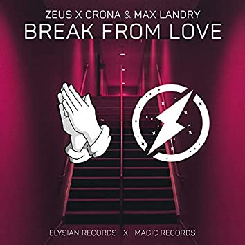 Break From Love