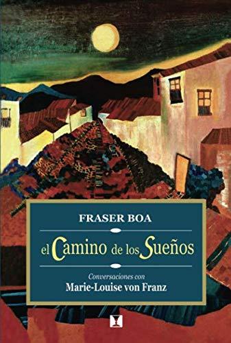 El camino de los sueños: Conversaciones con Marie-Louise von Franz (Spanish Edition)