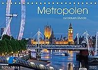 Metropolen zur blauen Stunde 2022 (Tischkalender 2022 DIN A5 quer): 12 Metropolen, 12 Staaten, 12 traumhafte Fotografien. (Monatskalender, 14 Seiten )