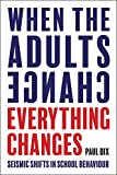 Dix, P: When the Adults Change, Everything Changes