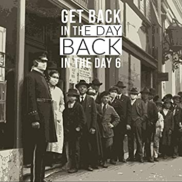 Get Back in the Day 6