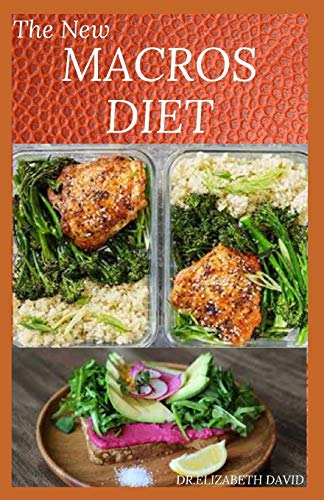 THE NEW MACROS DIET: Counting Macro Flexible Dieting Plan To Lose Weight ,Increase Energy, and Reverse Disease