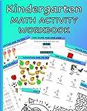Kindergarten Math Activity Workbook: Kindergartener and 1st Grade Workbook Age 5-7 Homeschool...