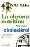 La chrono-nutrition - Spécial cholestérol