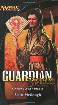 Mass Market Paperback Guardian: Saviors of Kamigawa: Kamigawa Cycle, Book III Book