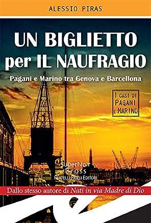 Un biglietto per il naufragio: Pagani e Marino tra Genova e Barcellona