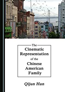 The Cinematic Representation of the Chinese American Family