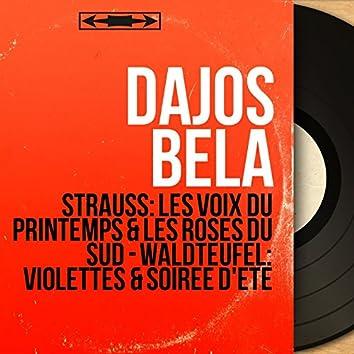 Strauss: Les voix du printemps & Les roses du Sud - Waldteufel: Violettes & Soirée d'été (Mono Version)