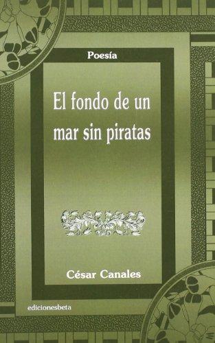 El fondo de un mar sin piratas (Poesía)