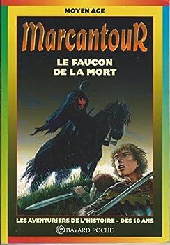 Le Faucon De La Mort - Book #2 of the Marcantour