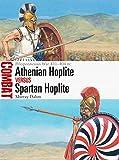 Athenian Hoplite vs Spartan Hoplite: Peloponnesian War 431–404 BC (Combat)