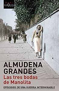 Las tres bodas de Manolita: Episodios de una guerra interminable par Almudena Grandes