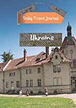 Large A4 Daily Travel Journal Ukraine: Today's Adventures, Tomorrow's Memories