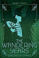 The Wandering Years: Seasons of Change