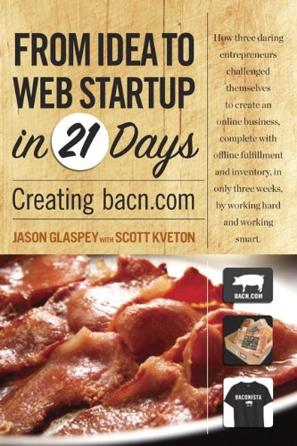 From Idea to Web Start-up in 21 Days: Creating bacn.com (Voices That Matter) (English Edition)