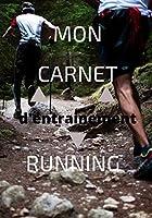 mon carnet d'entrainement running: Carnet de course à pied (jogging, footing) à remplir - 121 pages (7x10 pouces) - Journal de bord (tout le suivi de ton entrainement) - Idée de cadeau -