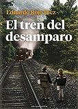 El tren del desamparo: 603 (Narrativa Carena)