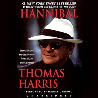 Hannibal     A Novel              By:                                                                                                                                 Thomas Harris                               Narrated by:                                                                                                                                 Daniel Gerroll                      Length: 12 hrs and 37 mins     904 ratings     Overall 4.5
