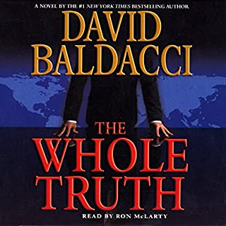 The Whole Truth                   De :                                                                                                                                 David Baldacci                               Lu par :                                                                                                                                 Ron McLarty                      Durée : 5 h et 55 min     Pas de notations     Global 0,0